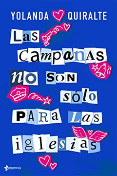 Las Campanas No Son Sólo para las Iglesias de Yolanda Quiralte. Reseña.