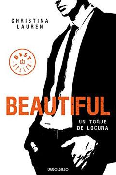 Estoy Leyendo Un Toque de Locura saga Beautiful de Christina Lauren